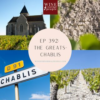 Ep 392: The Greats -- Chablis