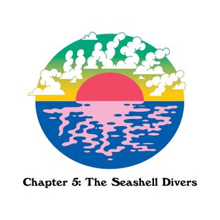 Chapter 5: The Seashell Divers
