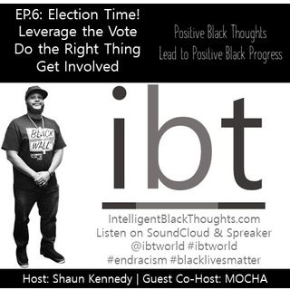 Election Time: Leverage the Vote | Know The Candidates | Get Involved | Ep.6