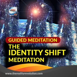 #84 Guided Meditation: The Identity Shift Meditation (111 HZ and 777 HZ)