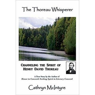 Channeling the Spirit of Henry David Thoreau and living today's life experience