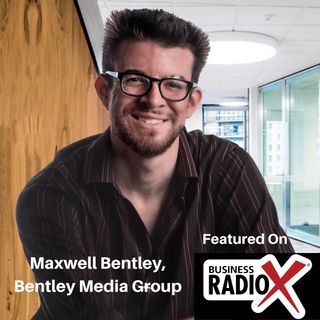 Video Marketing in the Age of Covid-19, with Maxwell Bentley, Bentley Media Group