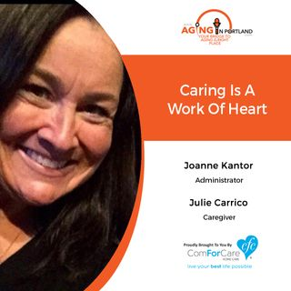 10/24/18: Joanne Kantor, Administrator of ComForCare Home Care of West Linn, and Julie Carrico, Caregiver | Caring is a Work of Heart
