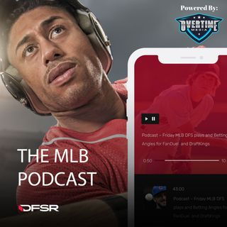 DFSR's Daily MLB Podcast