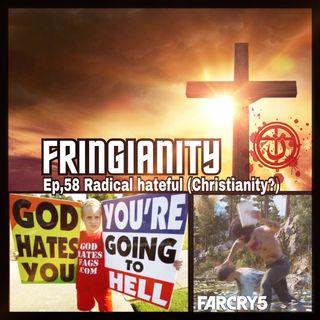"""Ep,58 Radical Hateful """"Christianity?"""""""