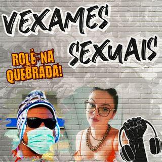 [+18] Vexames Sexuais - Rolê na Quebrada #29