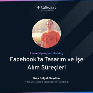 """Rıza Selçuk Saydam ile """"Facebook'ta Tasarım ve İşe Alım Süreçleri"""""""