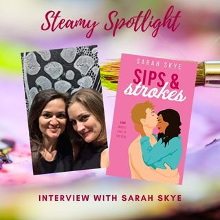 Steamy Spotlight: Interview with Sarah Skye