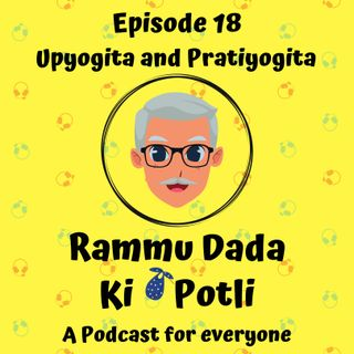 Episode 18 - Upyogita and Pratiyogita