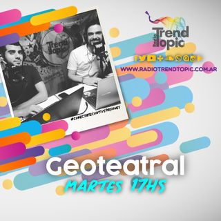 GEO Teatral - Radio Trend Topic