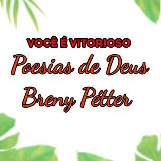 VOCÊ É VITORIOSO - Poesias De Deus Com (Breny Pétter)