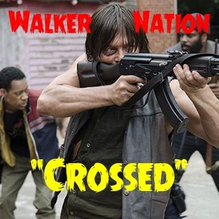 "Ep 38 ""Crossed"" TWD Part 2"