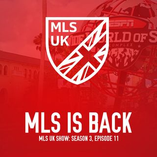 S3 Episode 11: MLS is Back