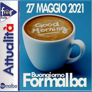 BUONGIORNO FORMALBA del 27 maggio 2021 con Marco Giustinelli