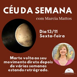 Céu da Semana - Sexta, dia 13/11: Marte volta ao seu movimento direto depois de várias semanas estando retrógrado.