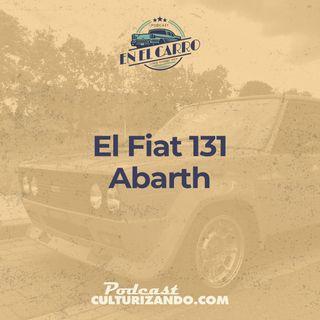 03 • El Fiat 131 Abarth • Historia Automotriz • Culturizando
