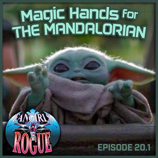 20.1: Magic Hands for The Mandalorian