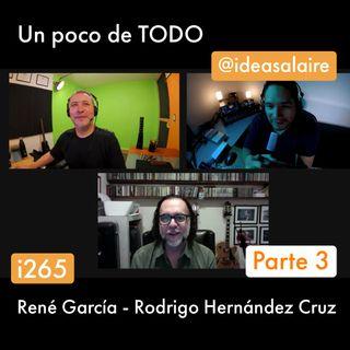 i265 Platicando con Rene García - Parte 3