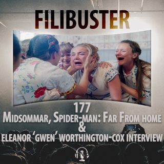 177 - Midsommar, Spider-Man: Far From Home & Eleanor 'Gwen' Worthington Cox Interview