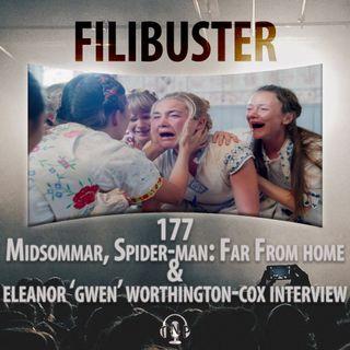177 - Midsommar, Spider-Man: Far From Home & Eleanor 'Gwen' Worthington Cox Interview