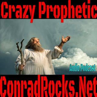 Being Crazy Prophetic