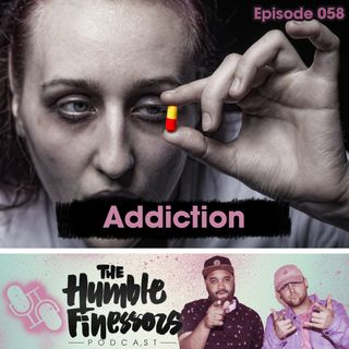 058 - Addiction