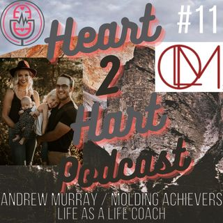Ep.11 W/ Andrew Murray - Molding Achievers - LIFE AS A LIFE COACH