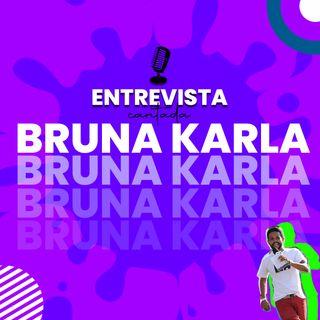 Entrevista Cantada com Bruna Karla