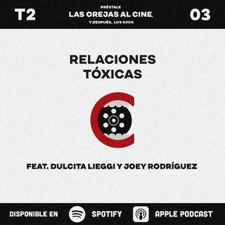 Relaciones Tóxicas | feat. Dulcita Lieggi y Joey Rodríguez