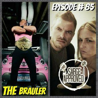 Episode #85 Scott Brault (THE BRAULER)