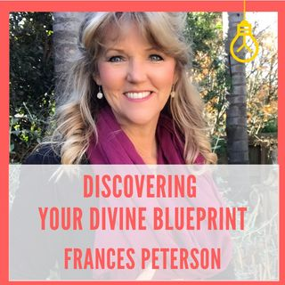 Discovering Your Divine Blueprint [Episode 11]