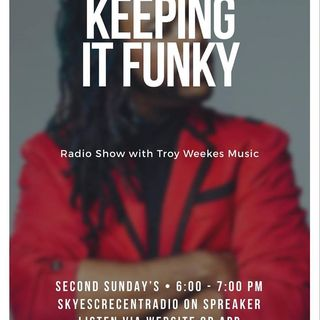 Keepin' it Funky with Troy Weekes