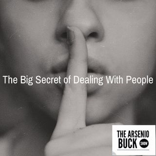 The Secret of Dealing With People - Part II