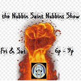 Nubbins - NSN Show ep15 Fri Feb 21 pt1