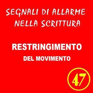 47 - Restringimento del movimento - Segnali di allarme nella scrittura - Ursula Avè - Lallemant