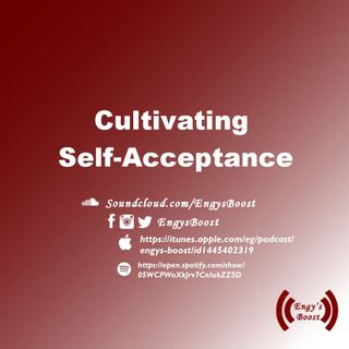 Ep (2): Cultivating Self-Acceptance