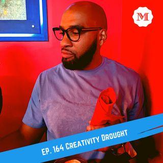 Ep 164 Creativity drought