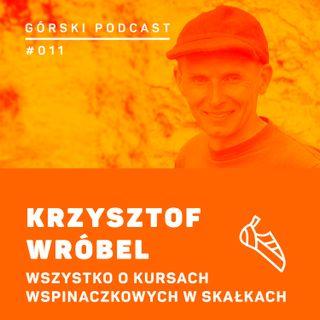 #011 8a.pl - Krzysztof Wróbel - Wszystko o kursach wspinaczkowych w skałach.