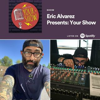Your Show Episode 39 - You Want to Work With People You Enjoy Being Around... Like Johnnie