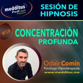 #18 Hipnosis para la Concentración Profunda, con Odair Comin
