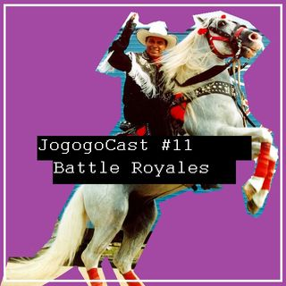 #011 - Battle Royales