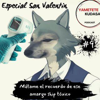 EP 9: Especial San Valentín. Mátame el recuerdo de ese amargo ship tóxico