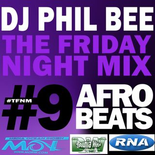 THE FRIDAY NIGHT MIX #9 [Afrobeats]