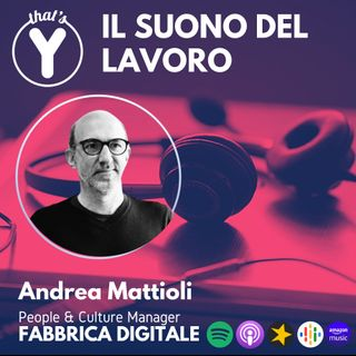 """""""Il Suono del Lavoro"""" con Andrea Mattioli FABBRICA DIGITALE"""