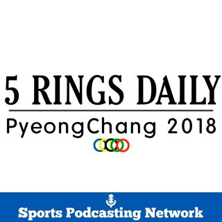 5 Rings Daily-PyeongChang 2018, An Olympic Podcast-Day 13