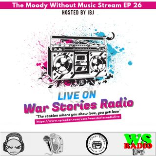 The Moody Without Music Stream EP 26 - War Stories Radio Mix
