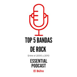 Top 5 mejores bandas de rock del 2000 al 2010 / Essential Podcast