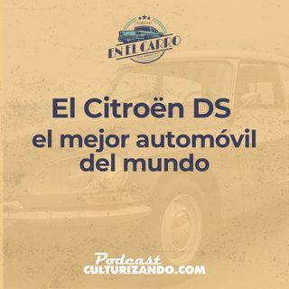 E18 • El Citroën DS, el mejor automóvil del mundo • Historia Automotriz • Culturizando