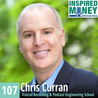 107: Money, Meditation and a Transformed Life with Chris Curran