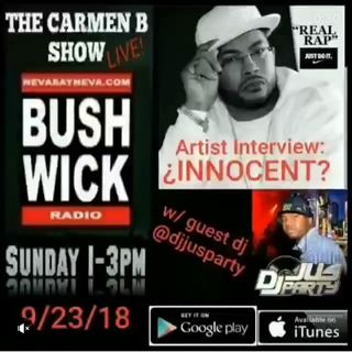 THE CARMEN B SHOW / DJJUSPARTY 9.23.18 Guest. Innocent?